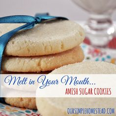 On a cold winter day nothing hits the spot better than a cup of tea and a couple melt in your mouth Amish sugar cookies.