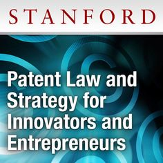 Patent Law and Strategy for Innovators and Entrepreneurs -...: Patent Law and Strategy for Innovators and Entrepreneurs - Stanford… #Law
