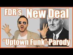 Uptown Funk- FDR's New Deal (This guy has the best videos)