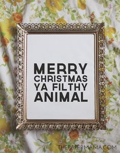 Merry Christmas Ya Filthy Animal // freebie printable to download at thepapermama.com