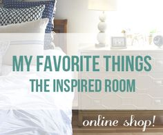 The Inspired Room - Favorite Things - Online Shop