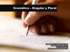 Gramática - Singular y plural by Gustavo Balcazar via slideshare