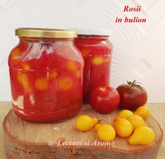 Rosii in bulion, conservate pentru iarna Romanian Food, Romanian Recipes, Preserves, Pickles, Salsa, Frozen, Canning, Vegetables, Pantry