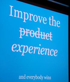 It is ALL about the experience you provide for your customers.