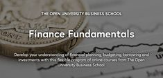Develop your understanding of financial planning, budgeting and investments with this flexible online course program from The Open University Business School. - Program
