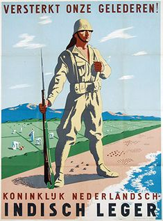 recruitment propaganda poster for the liberation of the Dutch East Indies Lithograph, designed by Wim Vintage Ads, Vintage Posters, Holland Map, Royal Dutch, Ww2 Propaganda Posters, Old Commercials, Dutch East Indies, Art Deco, Military Art