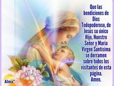 Que las bendiciones de Dios Todopoderoso, de Jesús su único Hijo, Nuestro Señor y María Virgen Santísima se derramen sobre todos los visitantes de esta página. Amen.