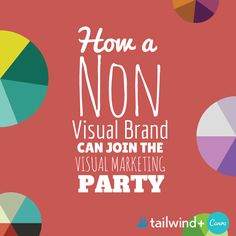 How A Non-Visual Brand Can Join the Visual Marketing Party - Tailwind Blog #Pinterest