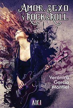 Amor, Sexo y Rock & Roll de Veronica García Montiel, http://www.amazon.es/dp/B00RKJIJT8/ref=cm_sw_r_pi_dp_cYpRub0DN42CK