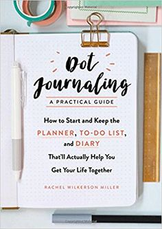 Book Review: Dot Journaling: A Practical Guide by Rachel Wilkerson Miller
