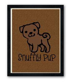 Pug Lovers Art Adorable Digital Art Typography Print Snuffly Pug