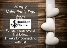 Happy Valentine's Day from Houlihan Fence! Wood Fences, Fencing Companies, Custom Wood, Happy Valentines Day, Food, Wooden Fence, Essen, Meals, Yemek