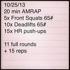 20m AMRAP: 5 front squats, 10 dead lifts 15 HRPU - 11 full rounds + 15'reps