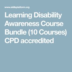 Learning Disability Awareness Course Bundle (10 Courses) CPD accredited