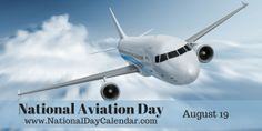 National Aviation Day - August 19