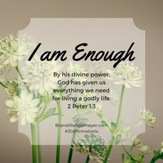 31affirmations-i-am-enough  Sometimes I wrestle with the lie that I am not enough. That I somehow don't have what it takes, I'm missing the key element. But truth is- I have been given enough. He is my enough, therefore I am enough.
