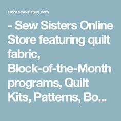 Canada's online store for quilt fabric. We sell fabric (all ... : sew sisters quilt shop toronto - Adamdwight.com
