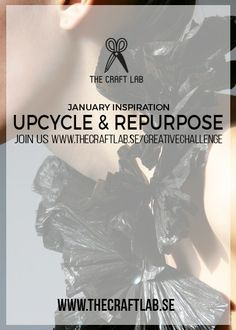 http://www.thecraftlab.se/2016/01/10/january-inspiration-upcycle-repurpose/