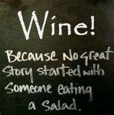 ¡Vino! ...porque ninguna gran historia empezó comiendo ensalada!