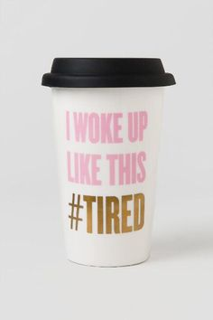 Woke Up Like This #Tired Travel Cup