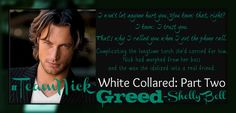 White Collared P2 Greed by Shelly Bell ~Nick