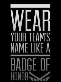 Wear your team's name like a badge of honor!
