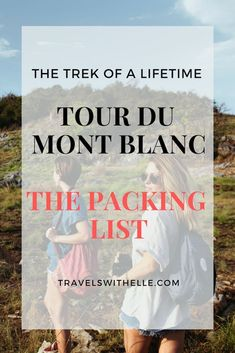 The Tour du Mont Blanc trek packing list. You can save time, energy and frustration by adhering to this packing list!