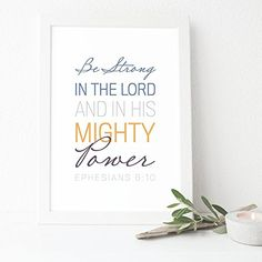 Christian Bible vese art print strong strength power Lord God Be strong in the Lord and in his mighty power scripture quote encouragement encouraging Bible Verse Print, Scripture Art : Ephesians Bible Verse Typography, Bible Verse Art, Scripture Quotes, Scriptures About Strength, Gods Strength, Ephesians 6, Bible Encouragement, Be Strong And Courageous