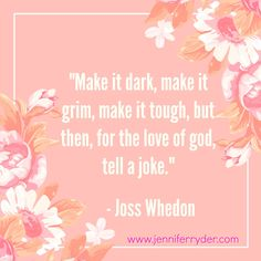 Happy Words of Wisdom Wednesday! This week's quote is from #JossWhedon... I totally agree that you have to have balance. Readers need light moments to take a breather and prepare for what comes next.  #WordsOfWisdomWednesday #AuthorLife