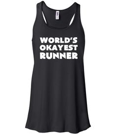 World's Okayest Runner Shirt - Running Tank Top - Funny Running Shirt