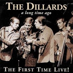 Dillards - The First Time Live!