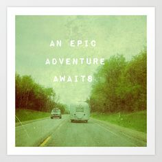 An Epic Adventure Awaits Art Print by Olivia Joy StClaire - $19.00, vintage airstream camper, adventure, wander, travel
