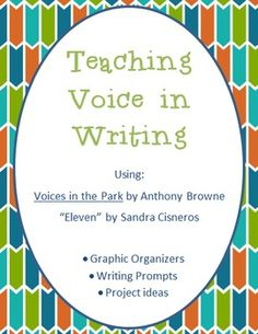 Teaching Voice in Writing - Voices in the Park & Eleven - Activities & Projects