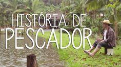 HISTÓRIA DE PESCADOR