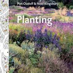 Planting: A New Perspective by Piet Oudolf & Noel Kingsbury — Maxwell's Daily Find 04.11.14