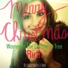 bethanymoss - Women of the Christmas Tree: Ruth