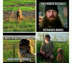 Jase and Phil- Never make fun of a poodle again...Ducky Dynasty Quotes