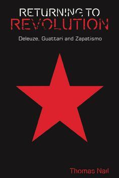 Returning to Revolution: Deleuze, Guattari, and Zapatismo (Edinburgh University Press, 2012) | Thomas Nail  - #zapatista #revolution #book #reading