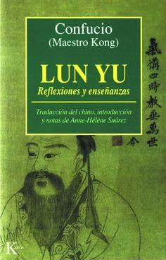 Lun yu : reflexiones y enseñanzas / Confucio (Maestro Kong)