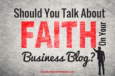 Faith and Business | Can faith and business really mix? It's not a matter of forcing it. It's a matter of being authentic.