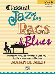 Classical Jazz Rags & Blues, Book 1---for Joey