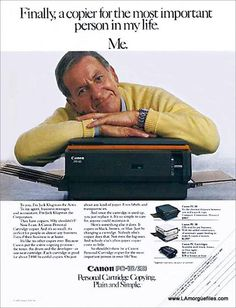 Canon Copiers...we have these...for the most important person in your life too...you ;)