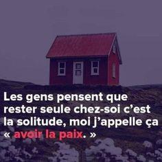 La paix !!! La liberté Crazy Mind, Quote Citation, French Quotes, Lol So True, Good Jokes, Positive Attitude, Daily Motivation, Meaningful Quotes, Solitude