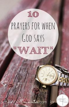Have you ever experienced a season of waiting? It's not easy, but God has a reason for your wait! GREAT post offers 10 prayers for when God says wait.