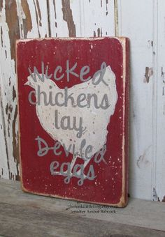 Wicked Chickens Lay Deviled Eggs,Red Handpainted Aged Wooden Sign Wall Art on… Pallet Art, Pallet Signs, Painted Signs, Wooden Signs, Love Wooden Sign, Wood Projects, Craft Projects, Craft Ideas, Wicked Chicken