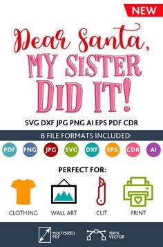 Dear Santa, my Sister Did It SVG Cut Files Wall Art Quote Printable Art Decor room Printable Poster digital Svg Dxf Cdr Eps Ai Jpg Pdf Png
