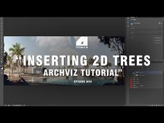 Architectural Visualization Tutorial - Inserting Trees - Post Production - YouTube