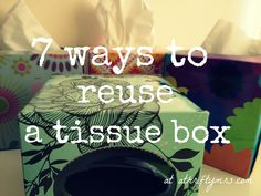 reuse ideas | ... Mrs | A THRIFTY BLOG FOR FUN PEOPLE: 7 ways to reuse a tissue box... and more: reuse/repurpose as a car trash can, to store little toys, as a gift box, cut it to act as as a drawer divider/organizer or cubby...