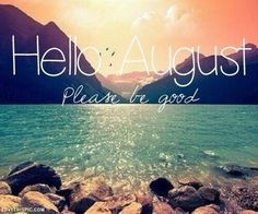 Hello August quotes months month august