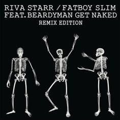 Riva Starr & Fatboy Slim (feat. Beardyman) - Get naked EP